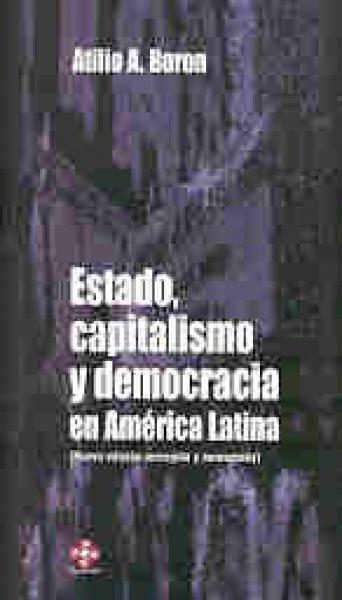 ESTADO, CAPITALISMO Y DEMOC. EN AM. LAT