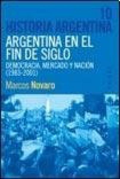 HISTORIA ARGENTINA EN EL FIN DE SIGLO