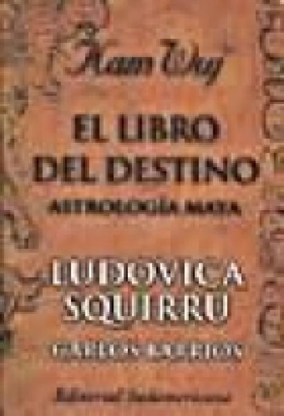LIBRO DEL DESTINO - ASTROLOGIA MAYA