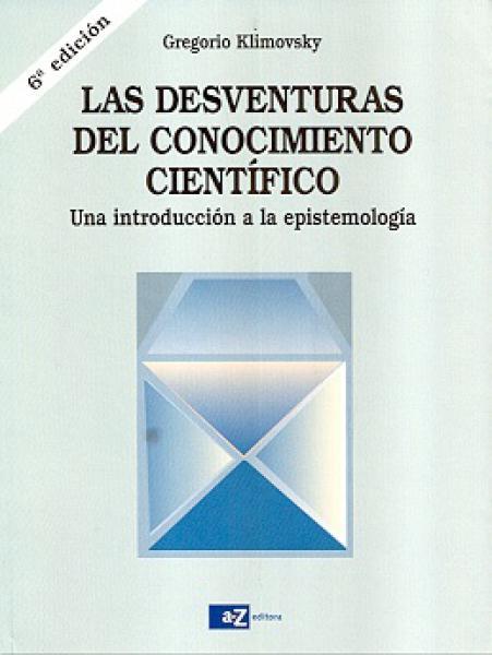 DESVENTURAS DEL CONOCIMIENTO CIENTIFICO