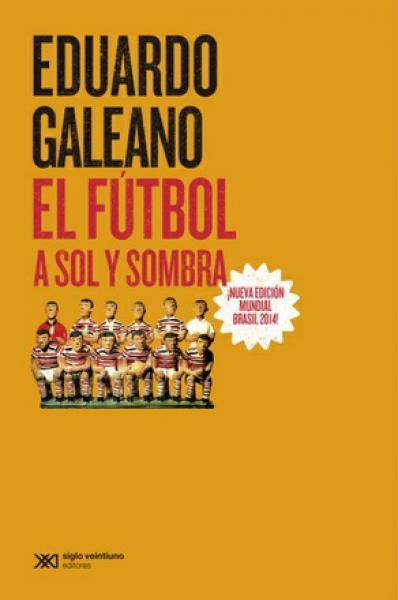 EL FUTBOL A SOL Y SOMBRA (ED.AMPLIADA)
