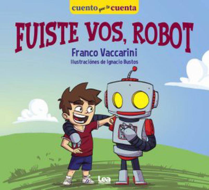 FUISTE VOS, ROBOT