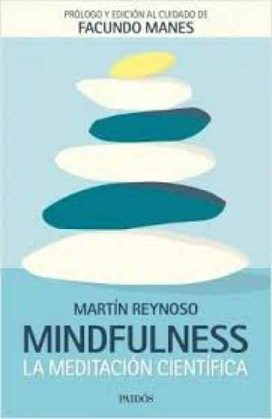 MINDFULNESS - LA MEDITACION CIENTIFICA