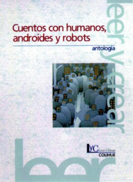 CUENTOS CON HUMANOS, ANDROIDES Y ROBOTS