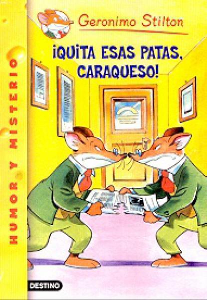 QUITA ESAS PATAS CARAQUESO!