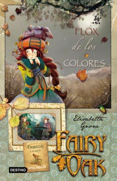 FAIRY OAK 3:FLOX DE LOS COLORES
