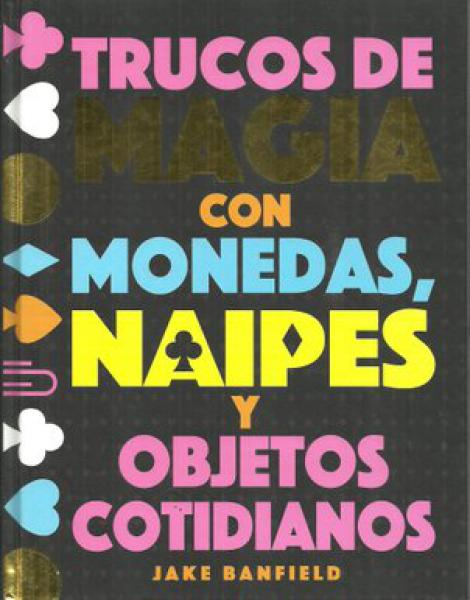 TRUCOS DE MAGIA CON MONEDAS Y CARTAS