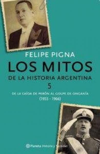 LOS MITOS DE LA HISTORIA ARGENTINA 5