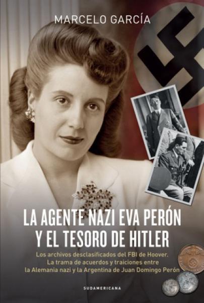 AGENTE NAZI EVA PERON Y EL TESORO NAZI