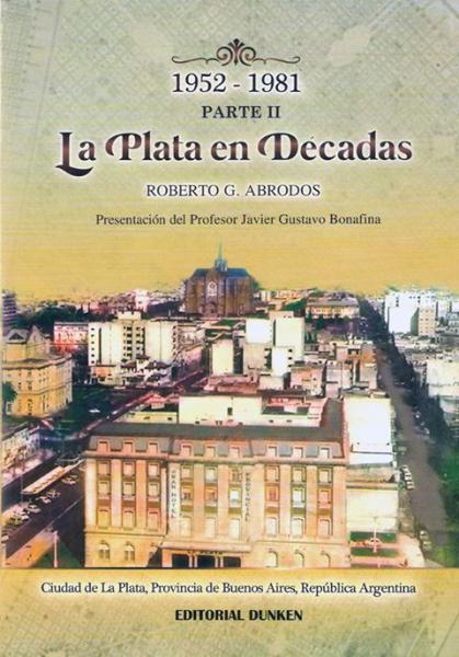 LA PLATA EN DECADAS - PARTE II 1952/81