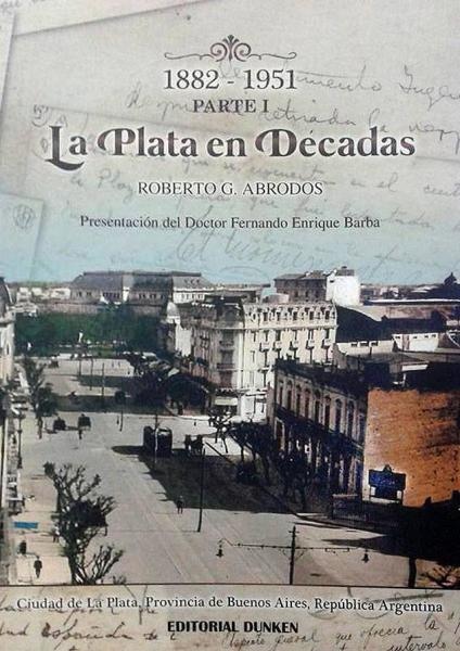 LA PLATA EN DECADAS ( 1882-1951 )