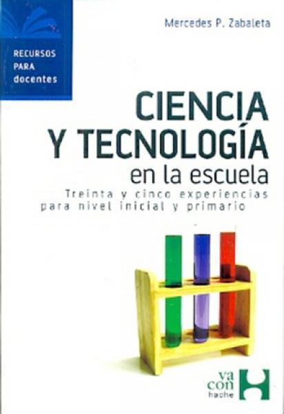 CIENCIA Y TECNOLOGIA EN LA ESCUELA