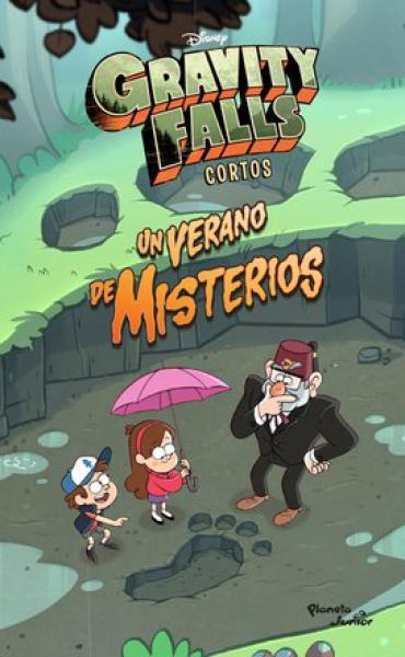 GRAVITY FALLS UN VERANO DE MISTERIOS