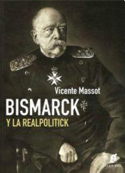 BISMARCK Y LA REALPOLITICK