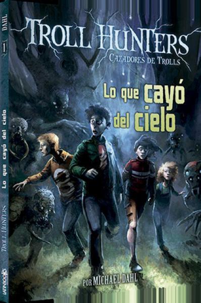 TROLL HUNTERS 1 - LO QUE  CAYO DEL CIELO