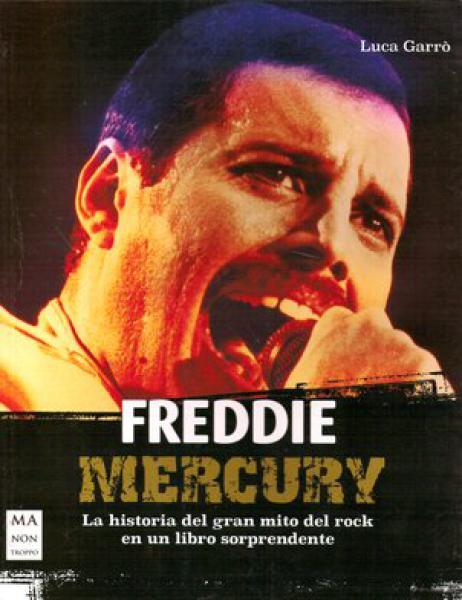 FREDDIE MERCURY HISTORIA DEL GRAN MITO