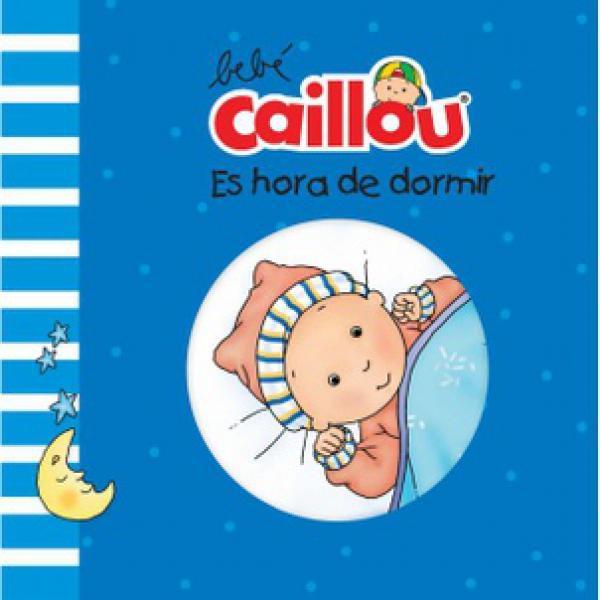 BEBE CAILLOU ES HORA DE DORMIR