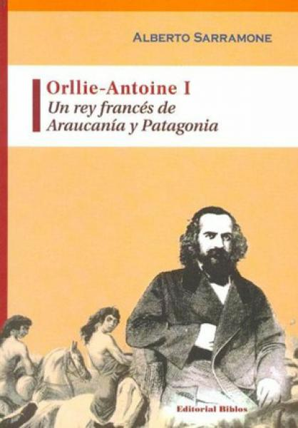 ORLLIE-ANTOINE 1:UN REY FRANCES DE ARAU.