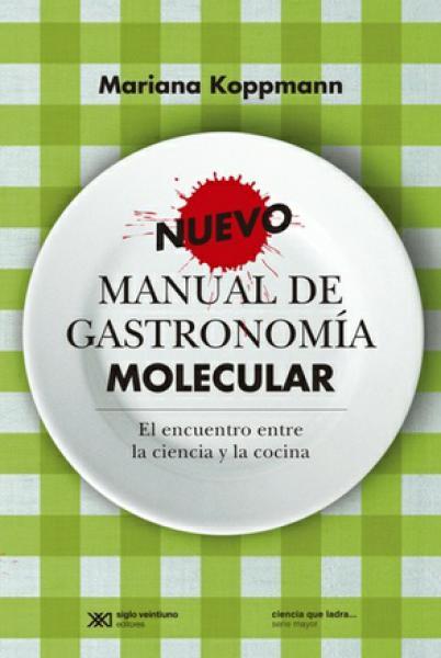 La normal libros nuevo manual de gastronomia molecular for Gastronomia molecular libro