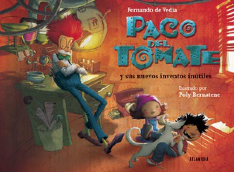PACO DEL TOMATE Y SUS NUEVOS INVENTOS
