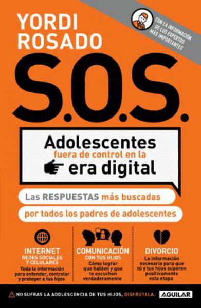 S.O.S. ADOLESCENTES FUERA DE CONTROL