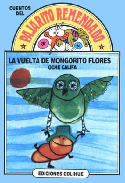 LA VUELTA DE MONGORITO FLORES