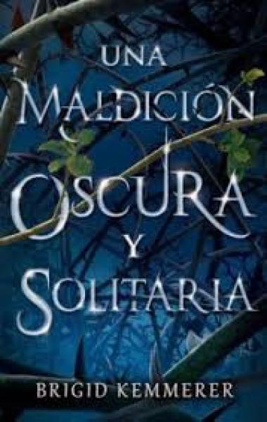 UNA MALDICION OSCURA Y SOLITARIA 1