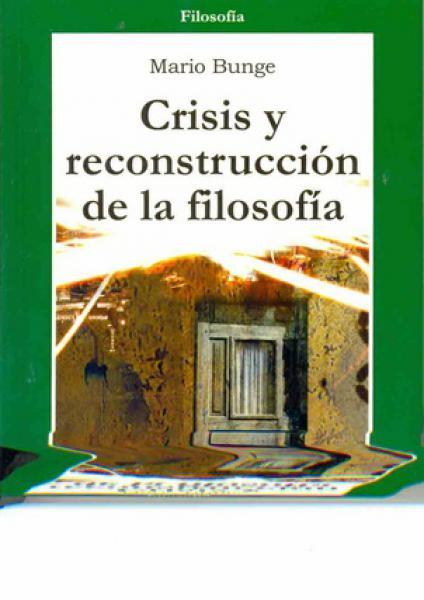 CRISIS Y RECONSTRUCCION DE LA FILOSOFIA