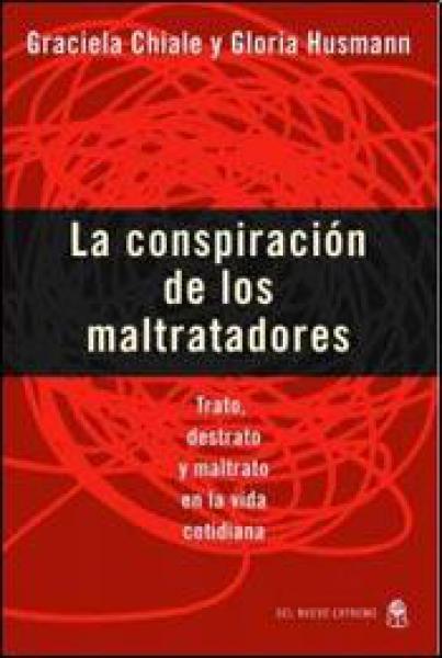 LA CONSPIRACION DE LOS MALTRATADORES