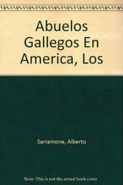 LOS ABUELOS GALLEGOS EN AMERICA