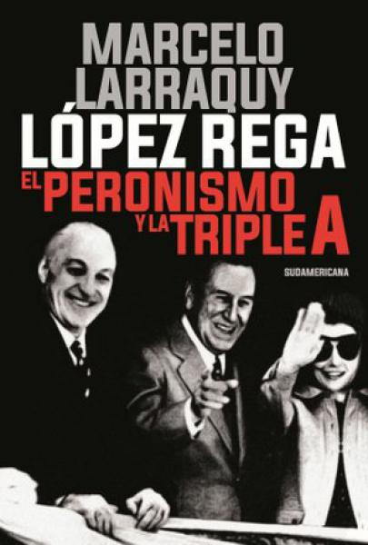 LOPEZ REGA EL PERONISMO Y LA TRIPLE A