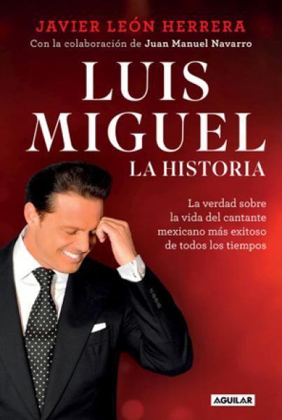 LUIS MIGUEL - LA HISTORIA
