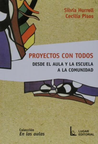 PROYECTOS CON TODOS - DESDE EL AULA...