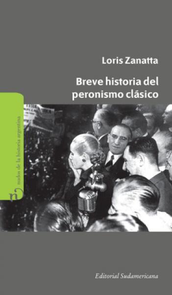 BREVE HISTORIA DEL PERONISMO CLASICO