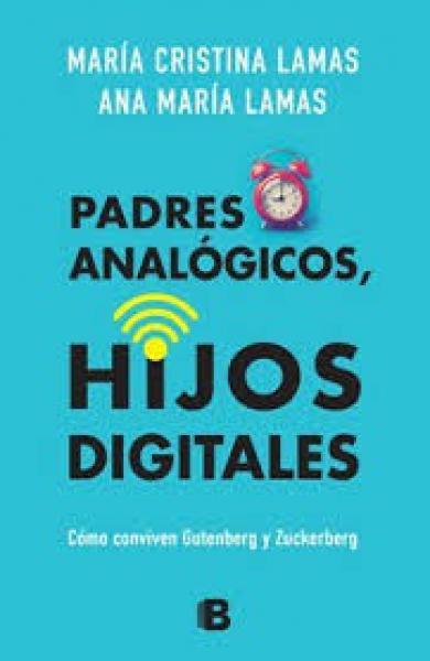 PADRES ANALOGICOS HIJOS DIGITALES
