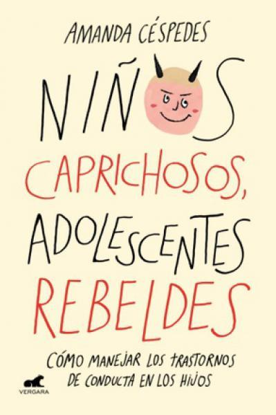 NIÐOS CAPRICHOSOS, ADOLESCENTES REBELDES