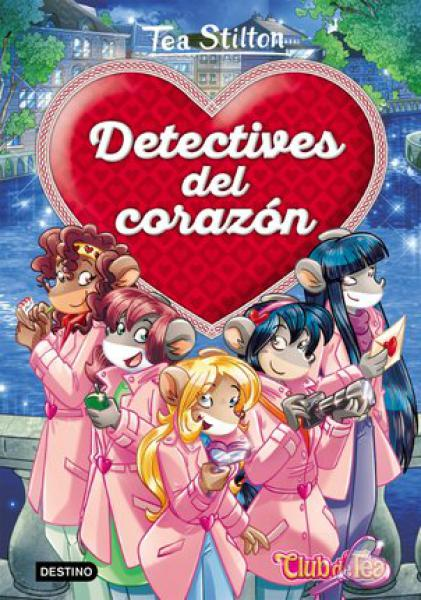 TEA STILTON DETECTIVES DEL CORAZON