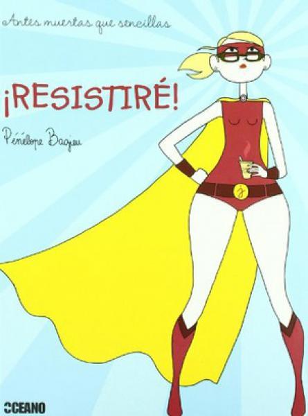 RESISTIRE! - ANTES MUERTAS QUE SENCILLA