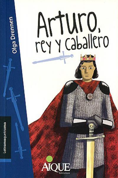 ARTURO, REY Y CABALLERO