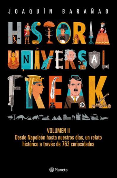 HISTORIA UNIVERSAL FREAK: VOLUMEN 2