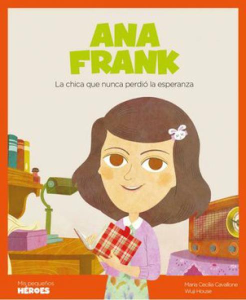ANA FRANK - LA CHICA QUE NUNCA PERDIO LA