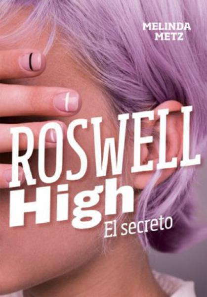 ROSWELL HIGH I - EL SECRETO