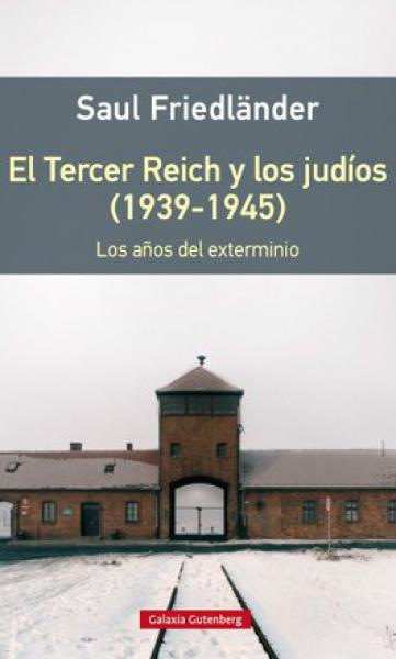 EL TERCER REICH Y LOS JUDIOS (1939/1945)