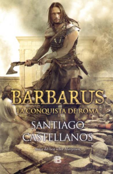 BARBARUS - LA CONQUISTA DE ROMA