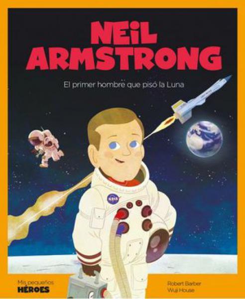 NEIL ARMSTRONG - EL PRIMER HOMBRE QUE...