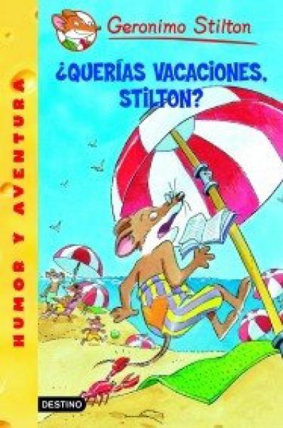 QUERIAS VACACIONES, STILTON?