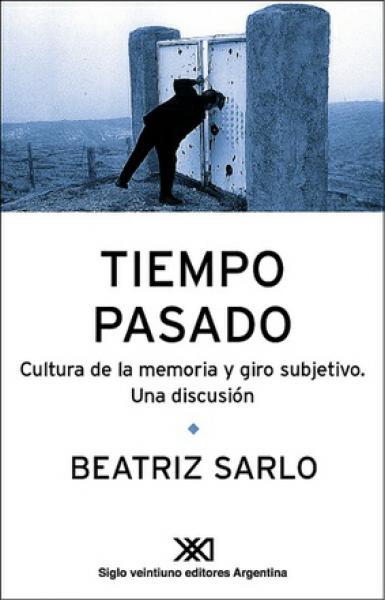 TIEMPO PASADO - CULTURA DE LA MEMORIA Y