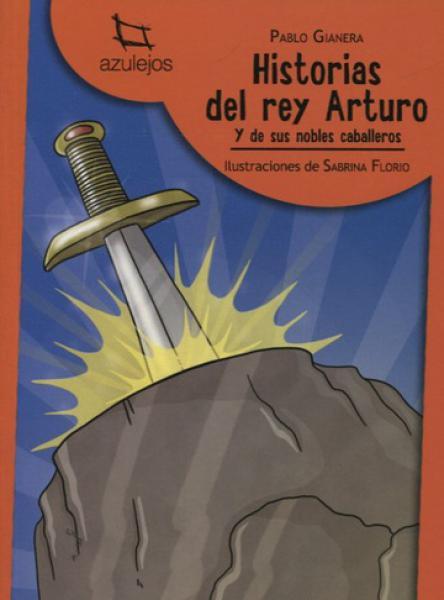 HISTORIAS DEL REY ARTURO Y SUS NOBLES...
