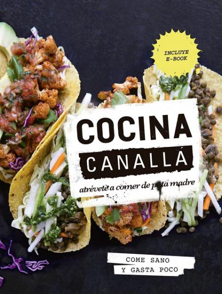 COCINA CANALLA - COME SANO / GASTA POCO