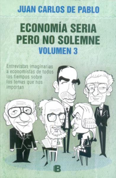ECONOMIA SERIA PERO NO SOLEMNE  VOL 3